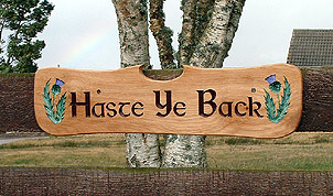 Haste Ye Back - House Signs